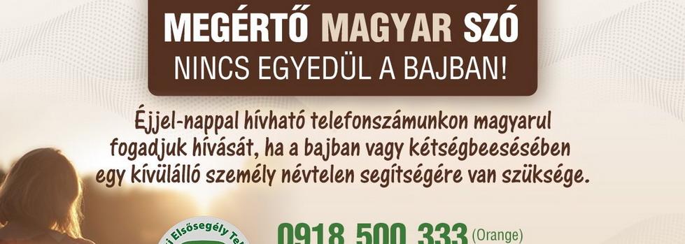 Felvidéki Lelki Elsősegély Telefonszolgálat (FLET)  -   0918 500333 (Orange), 0904 500 338 (T-Mobile)